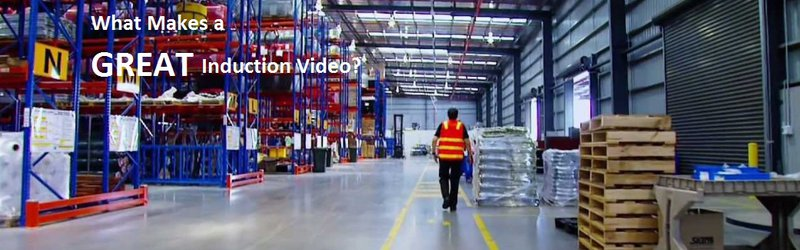What makes a GREAT work based induction video?